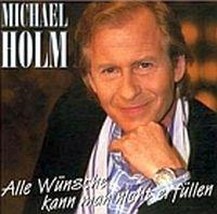Cover Michael Holm - Alle Wünsche kann man nicht erfüllen [2000]